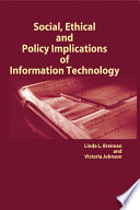 Social, ethical and policy implications of information technology /
