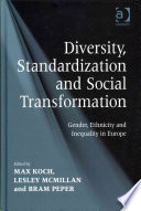 Diversity, standardization and social transformation : gender, ethnicity and inequality in Europe /