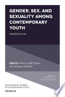 Gender, sex, and sexuality among contemporary youth : generation sex /