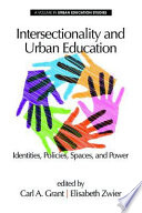 Intersectionality and urban education : identities, policies, spaces & power /