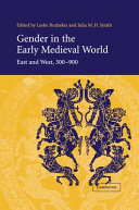 Gender in the early medieval world : East and West, 300-900 / edited by Leslie Brubaker and Julia M.H. Smith.