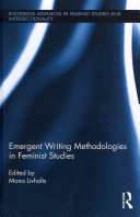 Emergent writing methodologies in feminist studies /