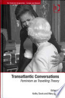 Transatlantic conversations : feminism as travelling theory /
