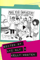 Make your own history : documenting feminist and queer activism in the 21st century /