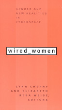 Wired women : gender and new realities in cyberspace /