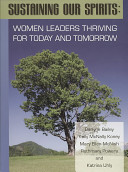 Sustaining our spirits : women leaders thriving for today and tomorrow /