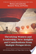 Theorizing women and leadership : new insights and contributions from multiple perspectives /