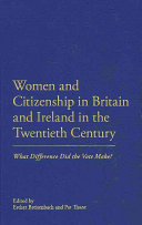 Women and citizenship in Britain and Ireland in the twentieth century : what difference did the vote make? /