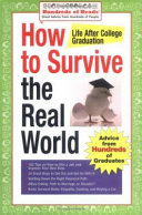 How to survive the real world : life after college graduation /
