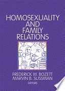 Homosexuality and family relations /