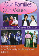 Our families, our values : snapshots of queer kinship /