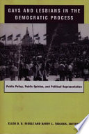 Gays and lesbians in the democratic process : public policy, public opinion, and political representation /