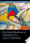 The Oxford handbook of emerging adulthood /