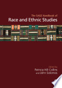 The SAGE handbook of race and ethnic studies / edited by Patricia Hill-Collins and John Solomos.