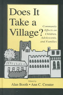Does it take a village? : community effects on children, adolescents, and families /