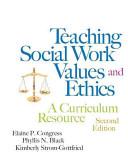 Teaching social work values and ethics : a curriculum resource /