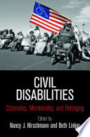 Civil disabilities : citizenship, membership, and belonging /