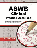 ASWB clinical practice questions : ASWB practice tests & exam review for the Association of Social Work Boards Exam.