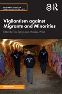 Vigilantism against migrants and minorities /
