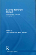 Leaving terrorism behind : individual and collective disengagement /