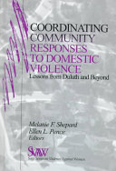 Coordinating community responses to domestic violence : lessons from  Duluth and beyond /
