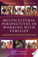 Multicultural Perspectives in Working with Families A Handbook for the Helping Professions /