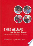 Child welfare for the twenty-first century : a handbook of practices, policies, and programs /