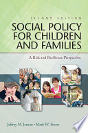 Social policy for children and families : a risk and resilience perspective /