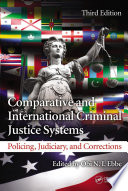 Comparative and international criminal justice systems : policing, judiciary, and corrections /