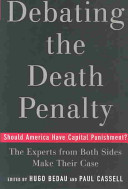 Debating the death penalty : should America have capital punishment? : the experts on both sides make their best case /