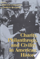 Charity, philanthropy, and civility in American history /