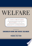 Welfare : a documentary history of U.S. policy and politics /