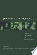 Juvenile delinquency : prevention, assessment, and intervention /