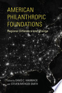American philanthropic foundations : regional difference and change /