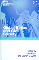 Global ethics and civil society /