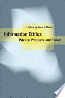Information ethics : privacy, property, and power /