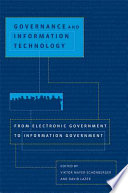 Governance and information technology : from electronic government to information government /