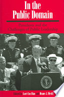 In the public domain : presidents and the challenges of public leadership /