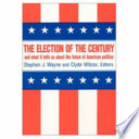 The election of the century and what it tells us about the future of American politics /