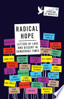 Radical hope : letters of love and dissent in dangerous times /