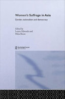 Women's suffrage in Asia : gender, nationalism and democracy /