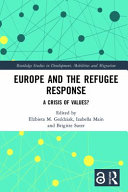 Europe and the refugee response : a crisis of values? /