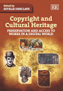 Copyright and cultural heritage : preservation and access to works in a digital world /