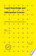 Legal knowledge and information systems : JURIX 2009, the twenty-second annual conference /