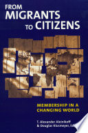 From migrants to citizens : membership in a changing world /