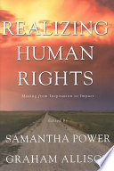 Realizing human rights : moving from inspiration to impact /