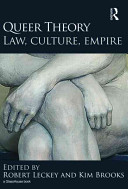 Queer theory : law, culture, empire /