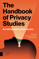 The handbook of privacy studies : an interdisciplinary introduction /