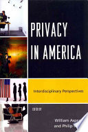 Privacy in America : interdisciplinary perspectives /