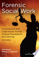 Forensic social work : psychosocial and legal issues across diverse populations and settings /